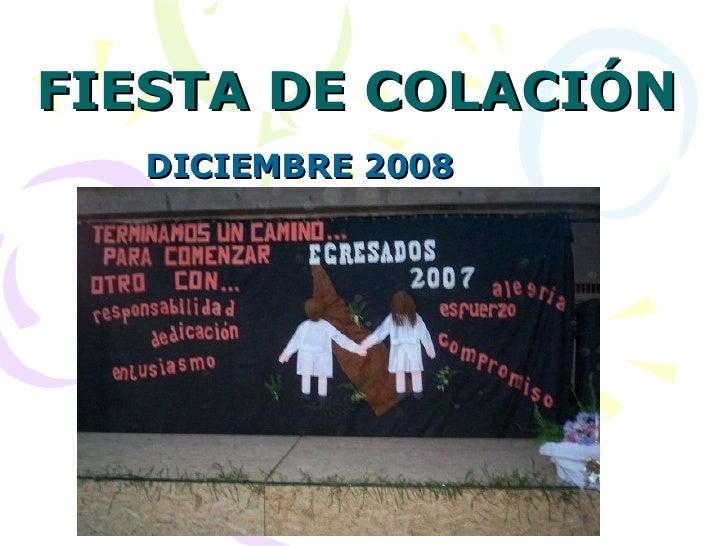 FIESTA DE COLACIÓN DICIEMBRE 2008
