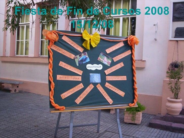 Fiesta de Fin de Cursos 2008 15/12/08