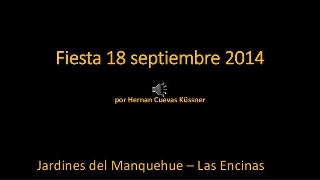 Fiesta 18 septiembre 2014  por Hernan Cuevas Küssner  Jardines del Manquehue – Las Encinas