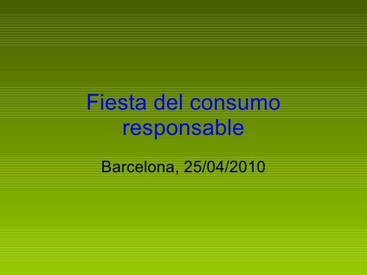 Fiesta del consumo responsable Barcelona, 25/04/2010
