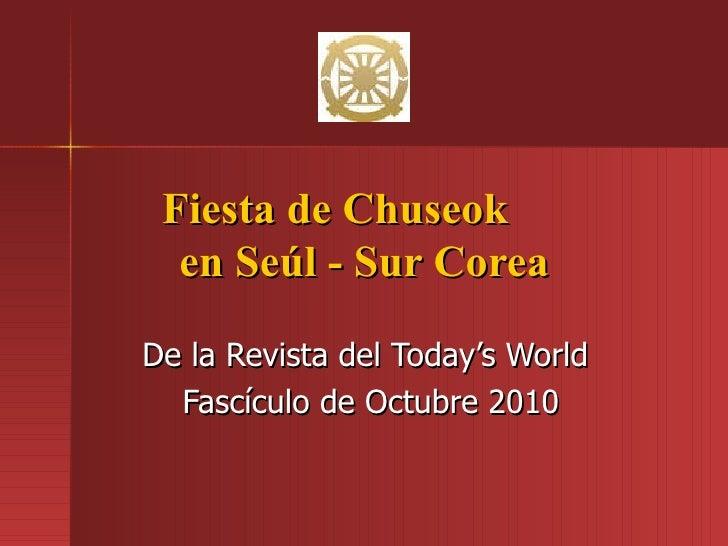Fiesta de Chuseok    en Seúl - Sur Corea De la Revista del Today's World Fascículo de Octubre 2010