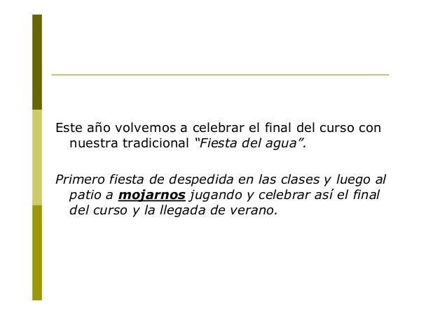 """Este año volvemos a celebrar el final del curso connuestra tradicional """"Fiesta del agua"""".Primero fiesta de despedida en la..."""
