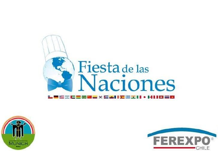 Fiesta de las Naciones   Lugar: Centro de Eventos Munich Malloco / Camino a Melipilla Km 31. Malloco.   Fecha: Desde el 08...