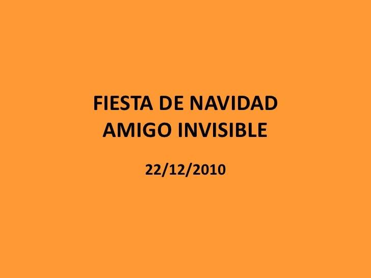 FIESTA DE NAVIDAD AMIGO INVISIBLE<br />22/12/2010<br />