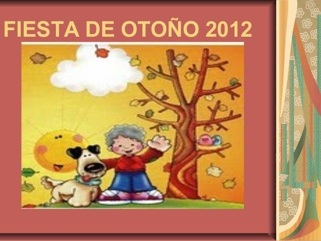 FIESTA DE OTOÑO 2012