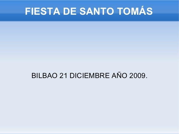 FIESTA DE SANTO TOMÁS BILBAO 21 DICIEMBRE AÑO 2009.