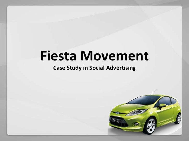 Fiesta Movement Case Study in Social Advertising