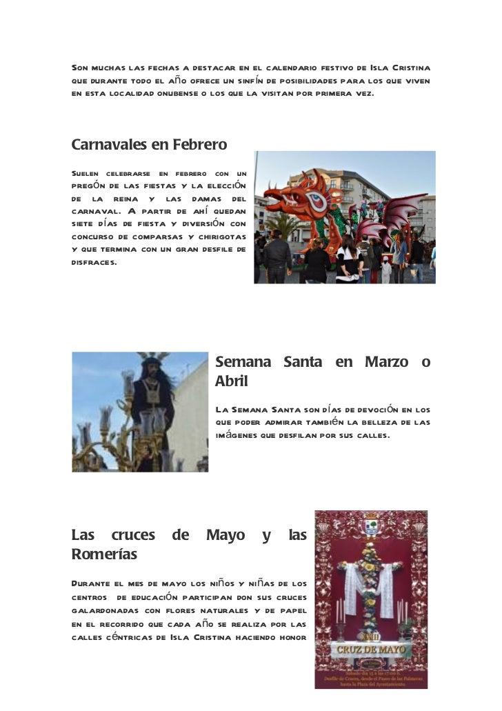 Son muchas las fechas a destacar en el calendario festivo de Isla Cristinaque durante todo el año ofrece un sinfín de posi...