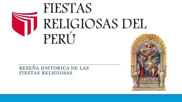 FIESTAS RELIGIOSAS DEL PERÚ RESEÑA HSITORICA DE LAS FIESTAS RELIGIOSAS