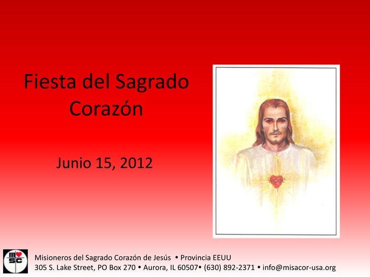 Fiesta del Sagrado     Corazón       Junio 15, 2012 Misioneros del Sagrado Corazón de Jesús  Provincia EEUU 305 S. Lake S...