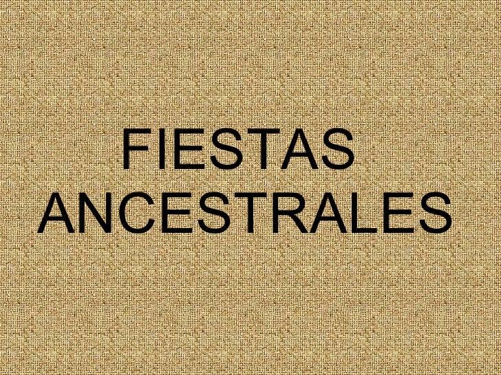 FIESTAS ANCESTRALES