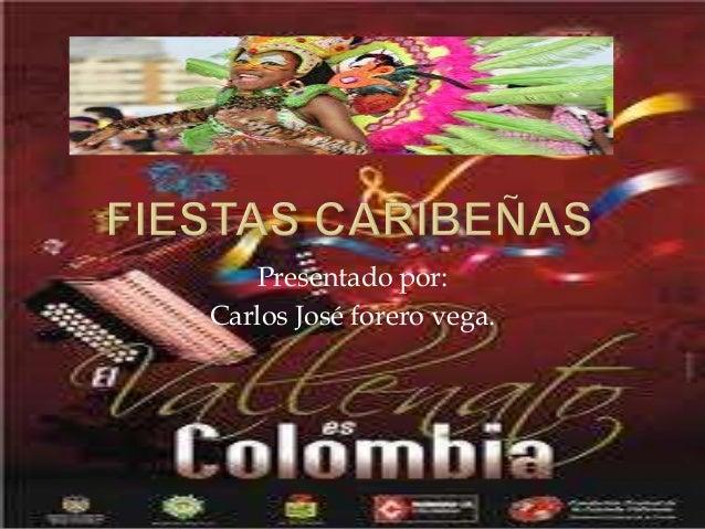 Presentado por:Carlos José forero vega.