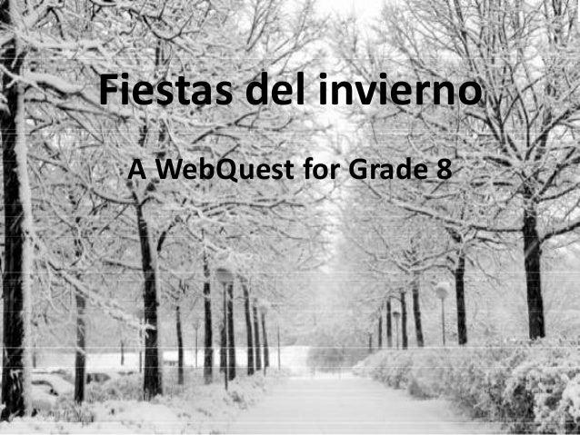 Fiestas del invierno A WebQuest for Grade 8