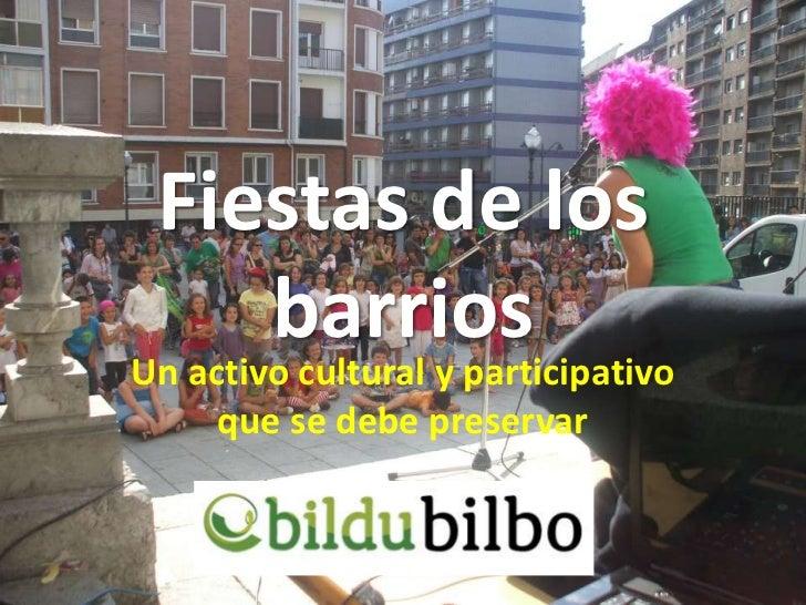 Fiestas de los    barriosUn activo cultural y participativo     que se debe preservar