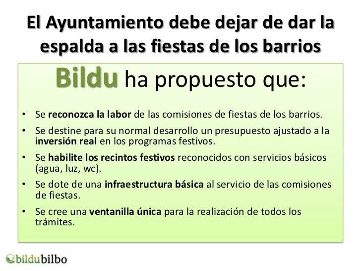 El Ayuntamiento debe dejar de dar la  espalda a las fiestas de los barrios       Bildu ha propuesto que:• Se reconozca la ...