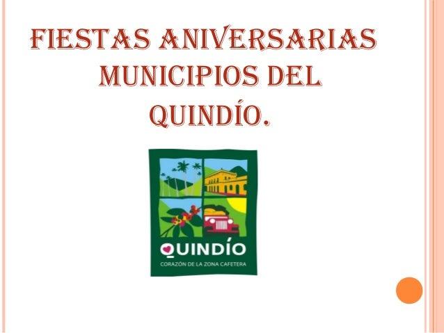 FIESTAS ANIVERSARIAS MUNICIPIOS DEL QUINDÍO.