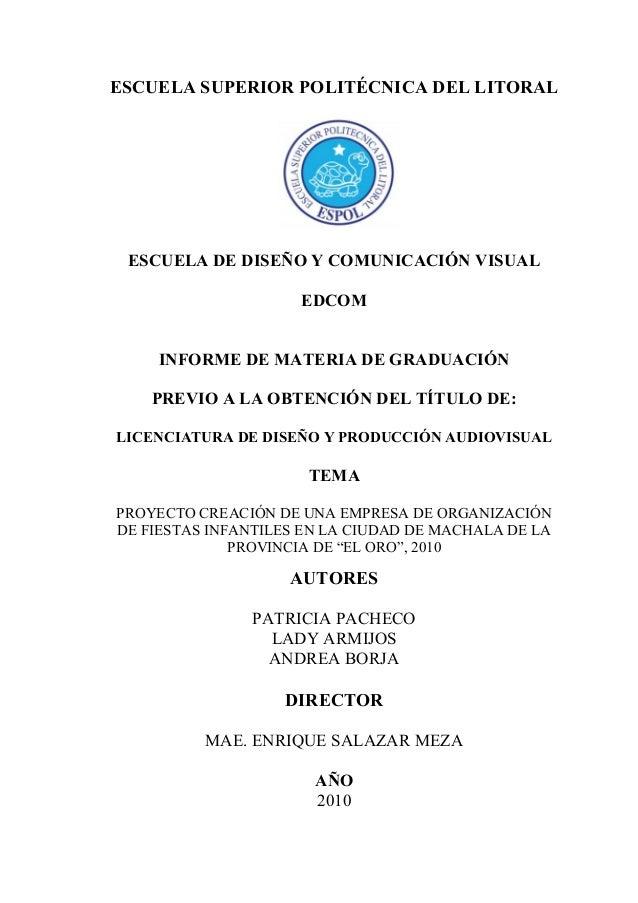 ESCUELA SUPERIOR POLITÉCNICA DEL LITORAL ESCUELA DE DISEÑO Y COMUNICACIÓN VISUAL EDCOM INFORME DE MATERIA DE GRADUACIÓN PR...