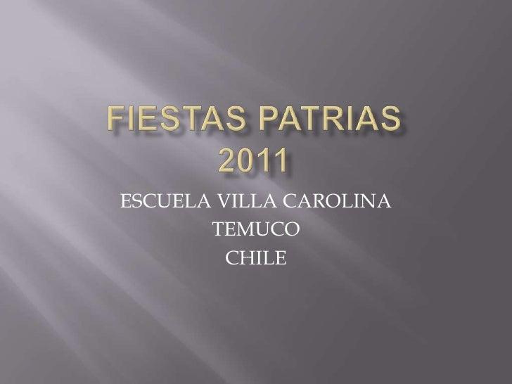 FIESTAS PATRIAS2011<br />ESCUELA VILLA CAROLINA <br />TEMUCO<br />CHILE<br />