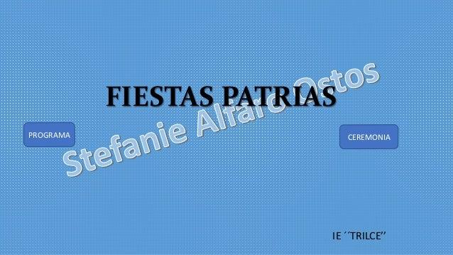 FIESTAS PATRIAS IE ´´TRILCE'' PROGRAMA CEREMONIA