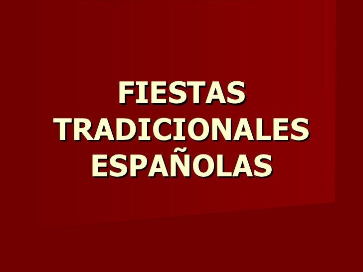 FIESTAS TRADICIONALES ESPAÑOLAS