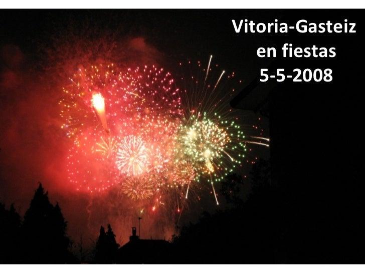 Vitoria-Gasteiz  en fiestas 5-5-2008