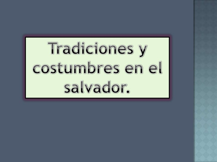 Tradiciones y costumbres en el salvador.<br />