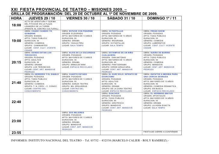 XXI FIESTA PROVINCIAL DE TEATRO – MISIONES 2009. – GRILLA DE PROGRAMACIÓN: DEL 29 DE OCTUBRE AL 1º DE NOVIEMBRE DE 2009. H...