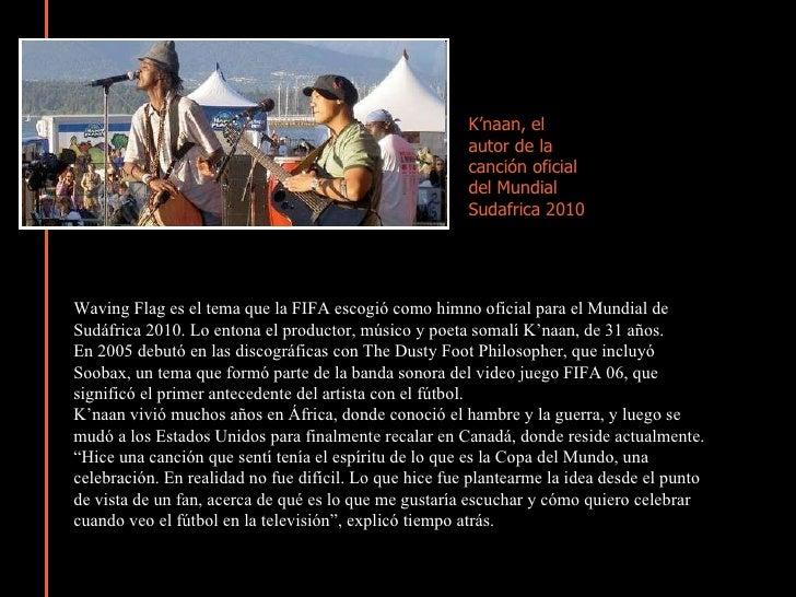 K'naan, el autor de la canción oficial del Mundial Sudafrica 2010  Waving Flag es el tema que la FIFA escogió como himno o...