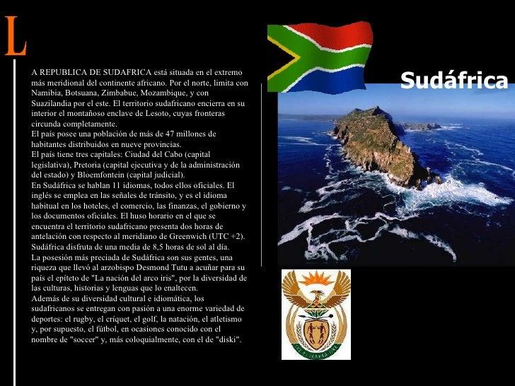 A REPUBLICA DE SUDAFRICA está situada en el extremo más meridional del continente africano. Por el norte, limita con Namib...