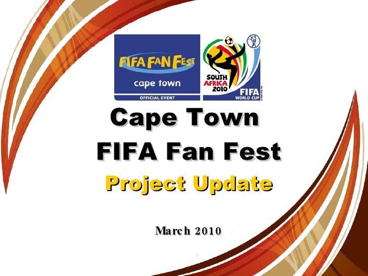 Cape Town  FIFA Fan Fest Project Update March 2010