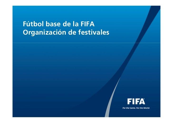 Fútbol base de la FIFAOrganización de festivales