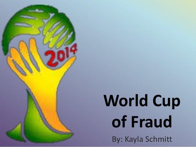 World Cup of Fraud By: Kayla Schmitt