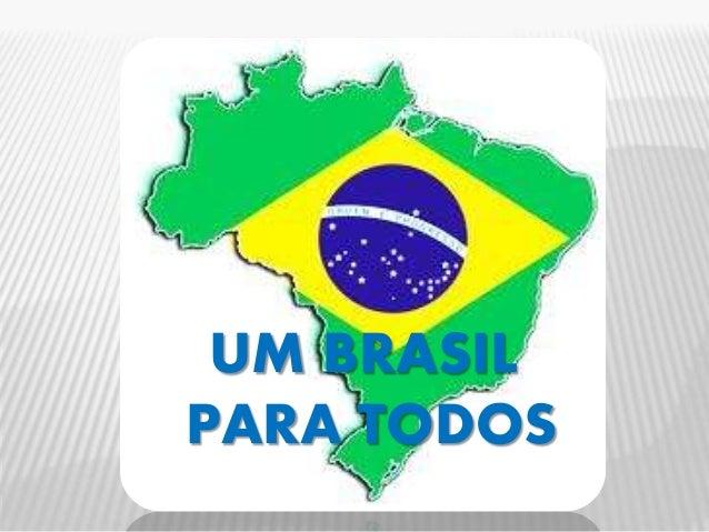 UM BRASIL PARA TODOS