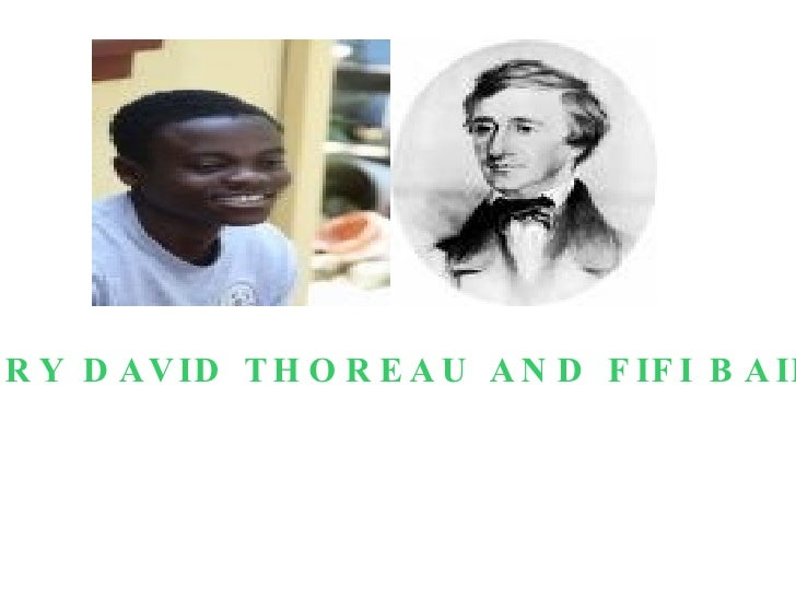 WHAT IS FREEDOM? HENRY DAVID THOREAU AND FIFI BAIDEN