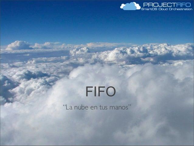 """FIFO """"La nube en tus manos"""""""