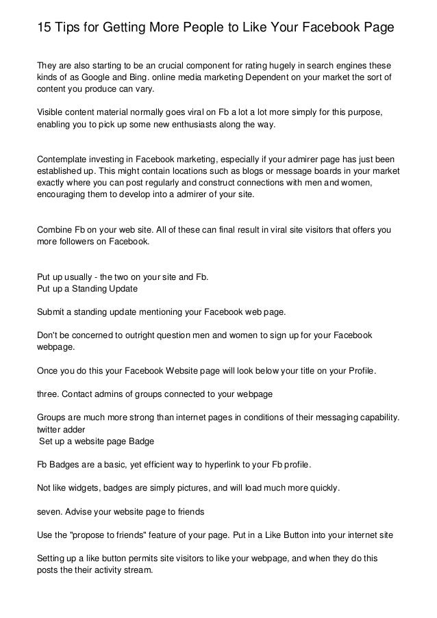 15 Tips for Getting More People to Like Your Facebook Page They are also starting to be an crucial component for rating hu...