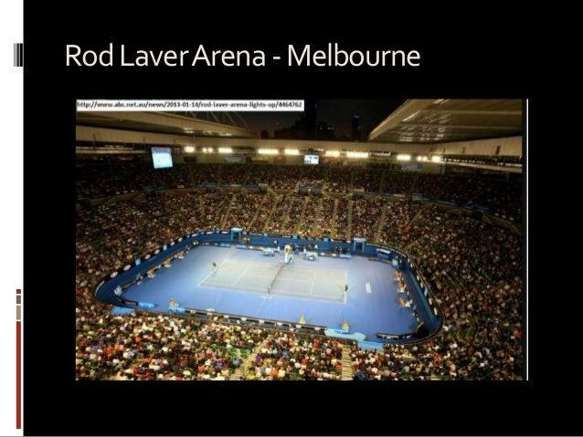 Fifteen unique tennis venues around the world for Door 9 rod laver arena