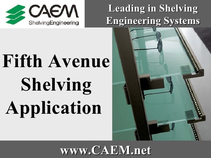 Fifth Avenue Shelving Application   Leading in Shelving Engineering Systems www.CAEM.net