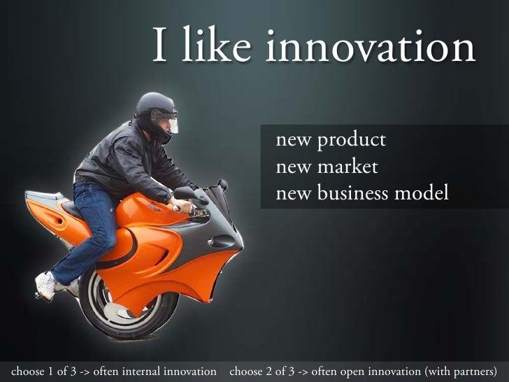 I like innovation                                                     new product                                         ...