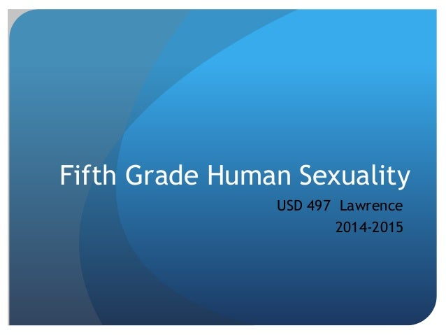 Fifth Grade Human Sexuality USD 497 Lawrence 2014-2015