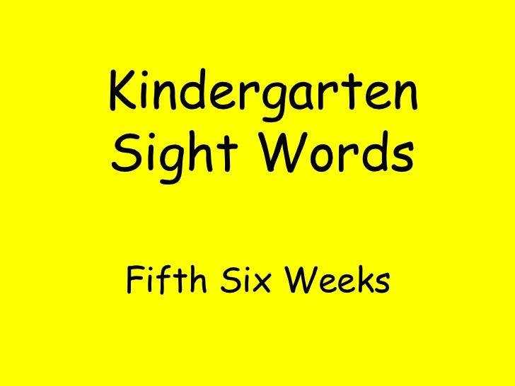 Kindergarten Sight Words Fifth Six Weeks