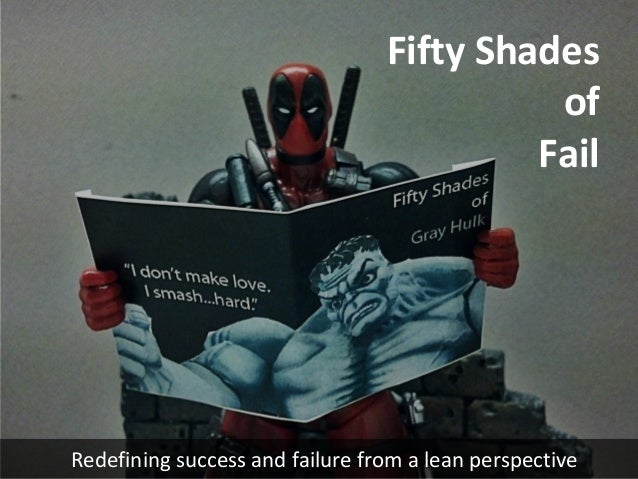@EdMcBane Redefining success and failure from a lean perspective Fifty Shades of Fail
