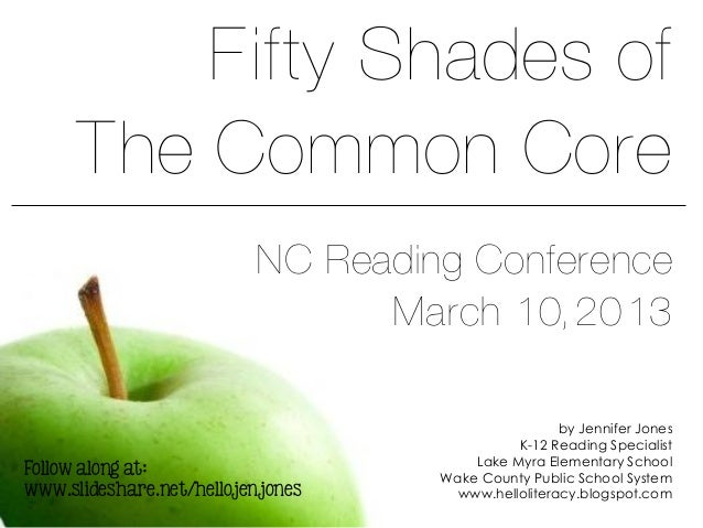 Fifty Shades of     The Common Core                          NC Reading Conference                                March 10...
