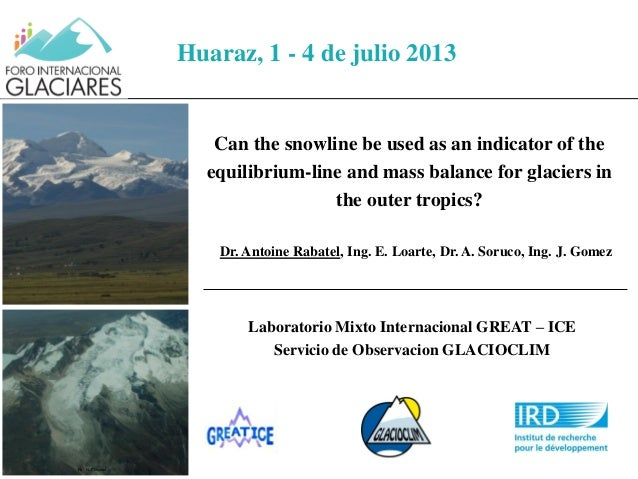 Can the snowline be used as an indicator of the equilibrium-line and mass balance for glaciers in the outer tropics? Dr. A...