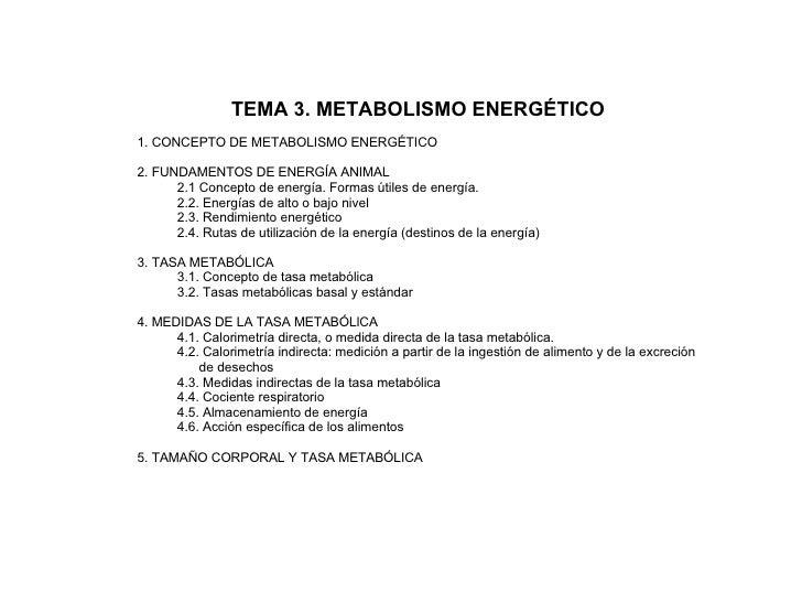 TEMA 3. METABOLISMO ENERGÉTICO  1. CONCEPTO DE METABOLISMO ENERGÉTICO 2. FUNDAMENTOS DE ENERGÍA ANIMAL 2.1 Concepto de ene...
