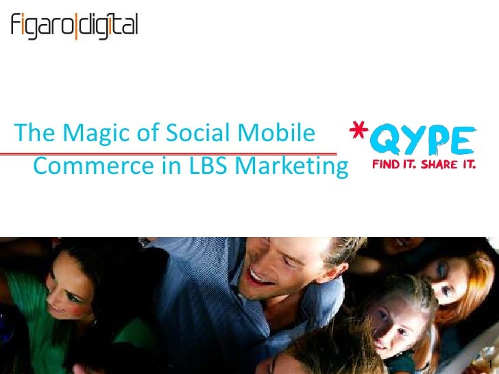 The Magic of Social Mobile Commerce in LBS Marketing                             1