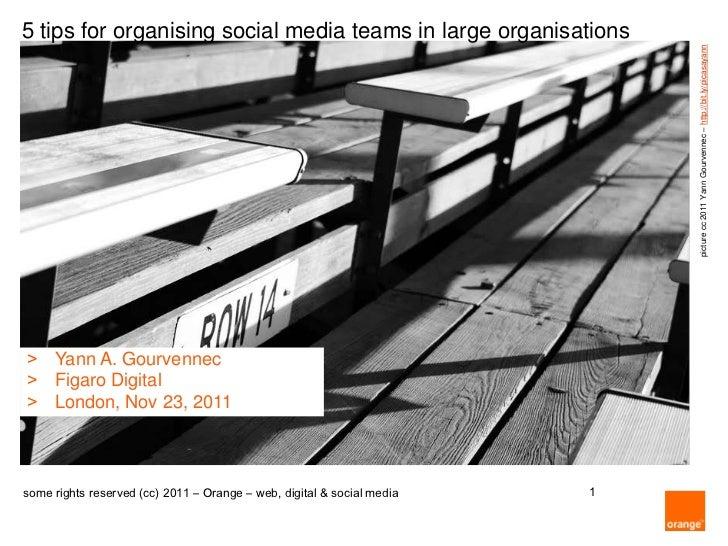 5 tips for organising social media teams in large organisations                                                           ...