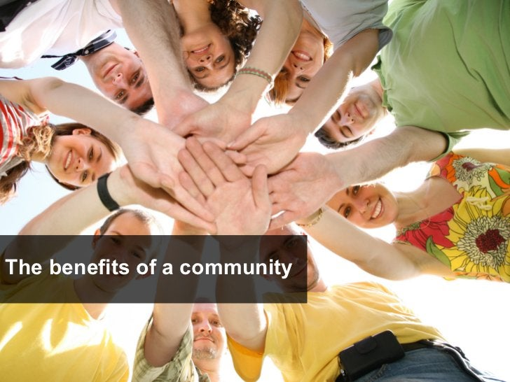 The benefits of a community