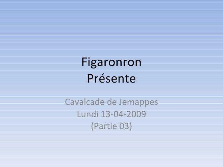 Figaronron Présente Cavalcade de Jemappes Lundi 13-04-2009 (Partie 03)