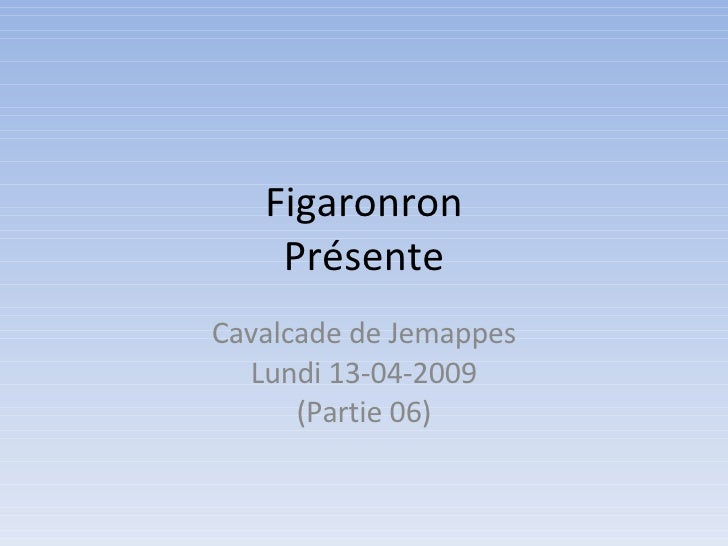 Figaronron Présente Cavalcade de Jemappes Lundi 13-04-2009 (Partie 06)